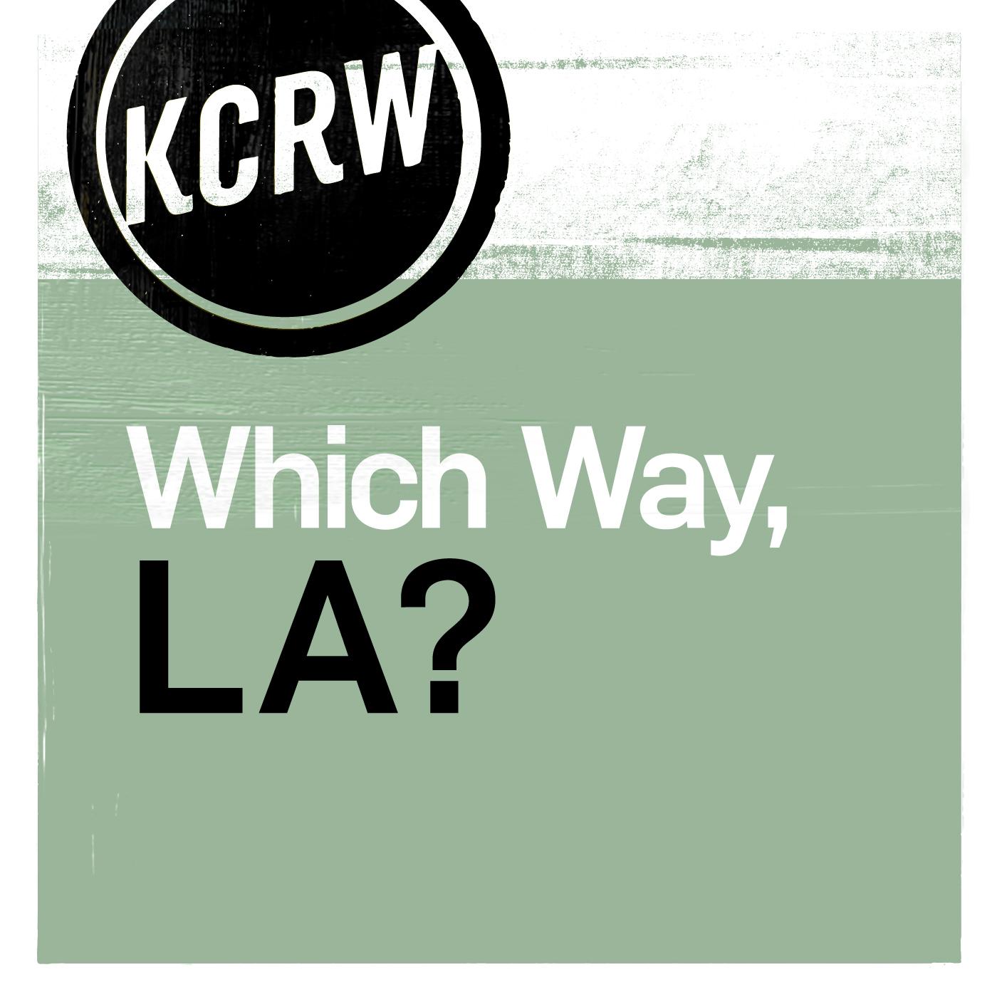 KCRW's Which Way, LA?